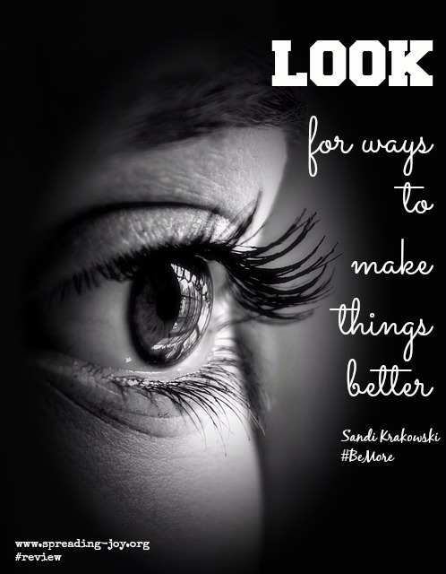 look for ways to make things better