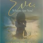 Eve, Where Are You?: Confronting Toxic Practices Against the Advancement ..